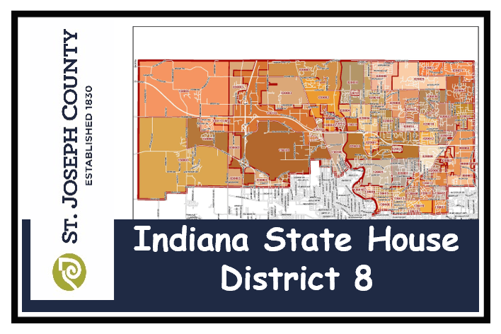 District 8   St. Joseph County, IN on indiana state fairgrounds map, indiana senate map, indiana state senate, indiana state map of usa, big indiana state map, indiana state map printable, indiana state world map, indiana state police map, indiana state city map, indiana state university map, indiana state campus map, indiana state legislative districts, indiana voting districts map, indiana state land map, indiana fire districts map, school districts in indiana map, indiana representatives, indiana little league districts map, indiana state zip code map, state of indiana road map,